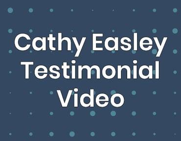Cathy Easley Testimonial Video