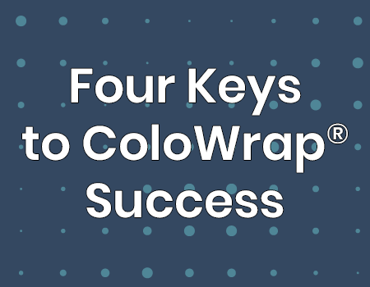 Four Keys to ColoWrap® Success