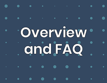 Overview and FAQ
