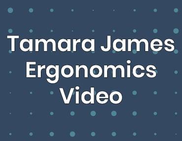Tamara James Ergonomics Video